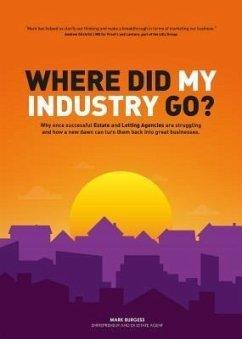 Where did my industry go? (eBook, ePUB) - Burgess, Mark