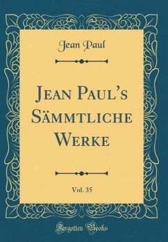 Jean Paul's Sämmtliche Werke, Vol. 35 (Classic Reprint)