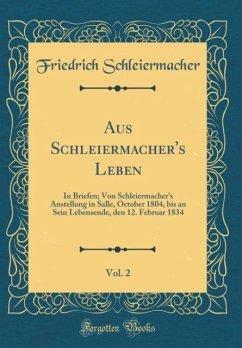 Aus Schleiermacher's Leben, Vol. 2