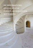 Die Reformationsgeschichtliche Forschungsbibliothek Wittenberg