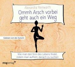 Ommh Arsch vorbei geht auch ein Weg, 1 Audio-CD - Reinwarth, Alexandra