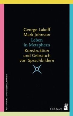 Leben in Metaphern - Lakoff, George; Johnson, Mark