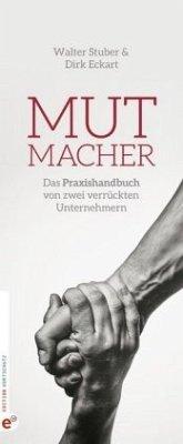 Mutmacher - Eckart, Dirk; Stuber, Walter