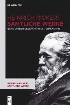 Der Gegenstand der Erkenntnis - Rickert, Heinrich