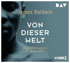 Von dieser Welt, 5 Audio-CDs - Baldwin, James