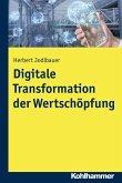 Digitale Transformation der Wertschöpfung (eBook, ePUB)
