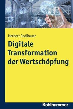 Digitale Transformation der Wertschöpfung (eBook, ePUB) - Jodlbauer, Herbert