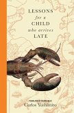 Lessons for a Child Who Arrives Late (eBook, ePUB)