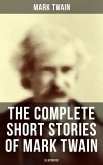 The Complete Short Stories of Mark Twain (Illustrated) (eBook, ePUB)