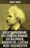 Mark Twain: Abenteuerromane, Historische Romane, Erzählungen, Anekdoten & Lustige Reise-Geschichten (eBook, ePUB)