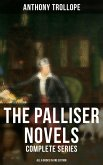 The Palliser Novels: Complete Series - All 6 Books in One Edition (eBook, ePUB)