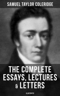 9788027230129 - Coleridge, Samuel Taylor: The Complete Essays, Lectures & Letters of S. T. Coleridge (Illustrated) (eBook, ePUB) - Kniha