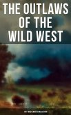 The Outlaws of the Wild West: 150+ Westerns in One Edition (eBook, ePUB)
