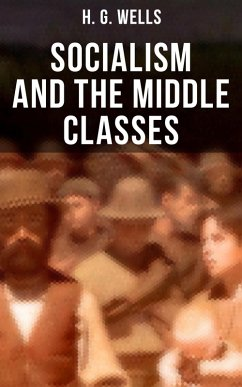 9788027231812 - Wells,H. G.: H. G. Wells: Socialism and the Middle Classes (eBook, ePUB) - Kniha