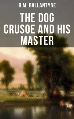 9788027230433 - Ballantyne, R.M.: The Dog Crusoe and His Master (eBook, ePUB) - Kniha