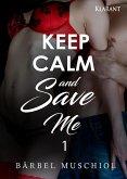 Keep Calm and Save Me. 1 (eBook, ePUB)