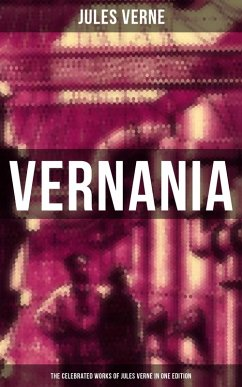 9788027231737 - Verne, Jules: VERNANIA: The Celebrated Works of Jules Verne in One Edition (eBook, ePUB) - Kniha