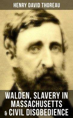 9788027231621 - Thoreau,Henry David: Walden, Slavery in Massachusetts & Civil Disobedience (eBook, ePUB) - Kniha