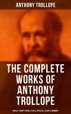 The Complete Works of Anthony Trollope: Novels, Short Stories, Plays, Articles, Essays & Memoirs (eBook, ePUB)