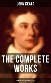 The Complete Works of John Keats: Poems, Plays & Personal Letters (eBook, ePUB)