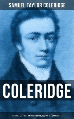 9788027230105 - Coleridge, Samuel Taylor: COLERIDGE: Essays & Lectures on Shakespeare, Old Poets & Dramatists (eBook, ePUB) - Kniha