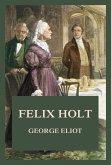 Felix Holt (eBook, ePUB)