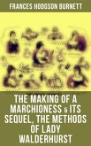 The Making of a Marchioness & Its Sequel, The Methods of Lady Walderhurst (eBook, ePUB)