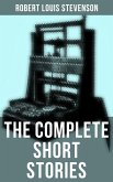 The Complete Short Stories of Robert Louis Stevenson (eBook, ePUB)