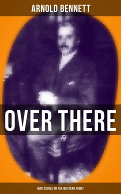 9788027231645 - Bennett,Arnold: OVER THERE (War Scenes on the Western Front) (eBook, ePUB) - Kniha