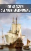 Die großen Seeabenteuerromane (eBook, ePUB)