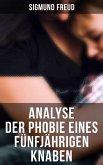 Sigmund Freud: Analyse der Phobie eines fünfjährigen Knaben (eBook, ePUB)