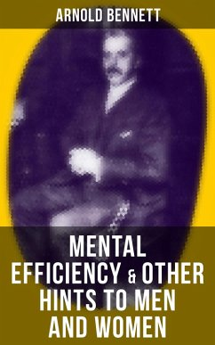 9788027231270 - Bennett,Arnold: MENTAL EFFICIENCY & OTHER HINTS TO MEN AND WOMEN (eBook, ePUB) - Kniha