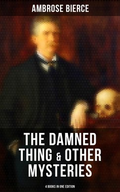 9788027231263 - Bierce,Ambrose: The Damned Thing & Other Ambrose Bierce´s Mysteries (4 Books in One Edition) (eBook, ePUB) - Kniha