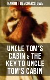 Uncle Tom's Cabin & The Key to Uncle Tom's Cabin (eBook, ePUB)