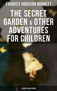 9788027231171 - Burnett, Frances Hodgson: The Secret Garden & Other Adventures for Children - 4 Books in One Edition (eBook, ePUB) - Kniha