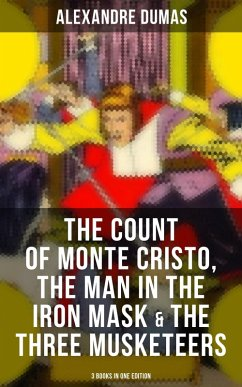 9788027231065 - Dumas,Alexandre: The Count of Monte Cristo, The Man in the Iron Mask & The Three Musketeers (3 Books in One Edition) (eBook, ePUB) - Kniha