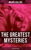 The Greatest Mysteries of Wilkie Collins (Illustrated Edition) (eBook, ePUB)