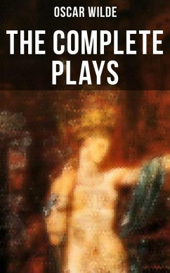 The Complete Plays of Oscar Wilde (eBook, ePUB) - Wilde, Oscar