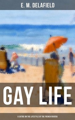 9788027231874 - Delafield,E. M.: GAY LIFE (A Satire on the Lifestyle of the French Riviera) (eBook, ePUB) - Kniha