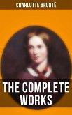 The Complete Works of Charlotte Brontë (eBook, ePUB)
