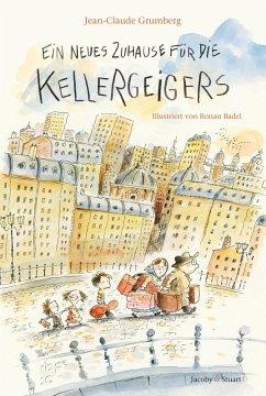 Ein neues Zuhause für die Kellergeigers (eBook, ePUB) - Grumberg, Jean-Claude