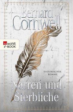 Narren und Sterbliche (eBook, ePUB) - Cornwell, Bernard