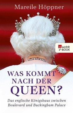 Was kommt nach der Queen? (eBook, ePUB) - Höppner, Mareile