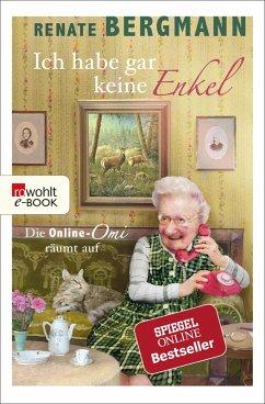 Ich habe gar keine Enkel / Online-Omi Bd.10 (eBook, ePUB) - Bergmann, Renate