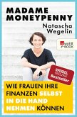 Madame Moneypenny: Wie Frauen ihre Finanzen selbst in die Hand nehmen können (eBook, ePUB)