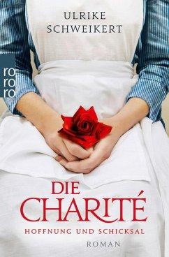Hoffnung und Schicksal / Die Charité Bd.1 (eBook, ePUB) - Schweikert, Ulrike