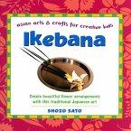 Ikebana: Asian Arts and Crafts for Creative Kids (eBook, ePUB)