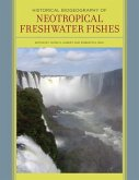 Historical Biogeography of Neotropical Freshwater Fishes (eBook, ePUB)