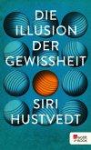 Die Illusion der Gewissheit (eBook, ePUB)