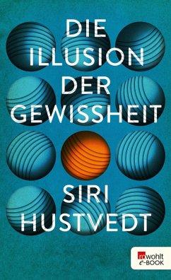 Die Illusion der Gewissheit (eBook, ePUB) - Hustvedt, Siri